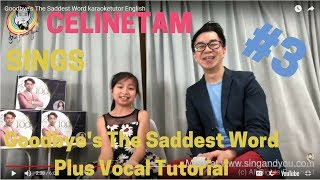 How to Sing Better Goodbye's The Saddest Word - Celine Tam 譚芷昀 & Dion Tam