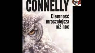 Ciemność mroczniejsza niż noc – Michael Connelly |