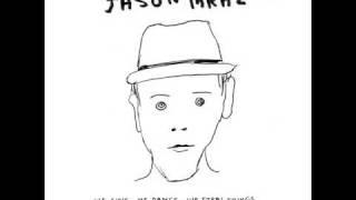 Live High-Jason Mraz (We Sing We Dance We Steal Things)
