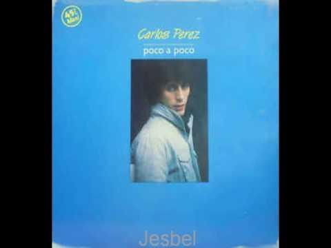 Poco A Poco — Carlos Perez | Last fm