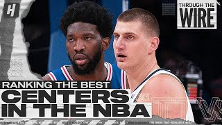 Ranking The Top Centers In The NBA | Through The Wire Podcast