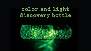 Color And Light Discovery Bottle