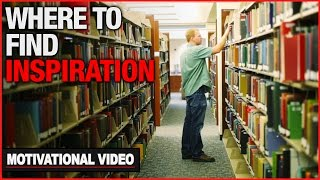 Where To Find Inspiration - Motivational Video