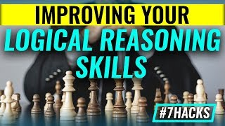 Improve Your Logical Reasoning  Skills  7 Hacks For Critical Thinking