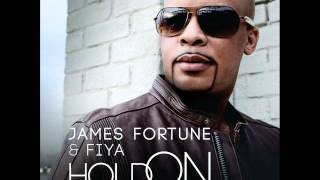 James Fortune & FIYA - Hold On (feat. Monica & Fred Hammond) (AUDIO ONLY)