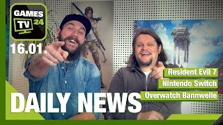 Nintendo Switch, Overwatch Bannwelle, Resident Evil 7 | Games TV 24 Daily - 16.01.2017