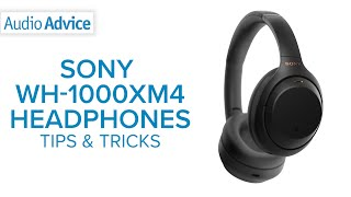 ALL NEW Sony WH-1000XM4 Tips & Tricks