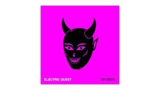 Electric Guest   Oh Devil (feat. Devin Di Dakta) [Radio Version]