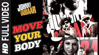 Move Your Body Full Song | Johnny Gaddaar   - YouTube