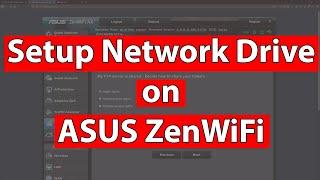 Asus ZenWiFi AX XT8 Network Drive Setup Tutorial