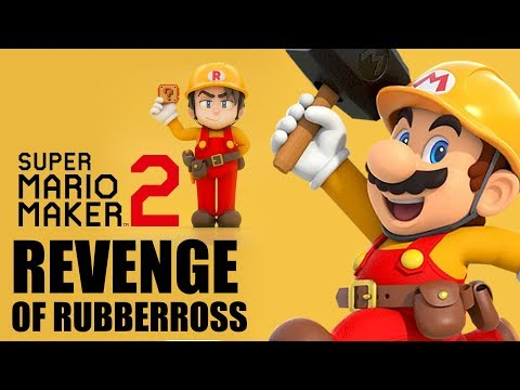 Mario Maker 2 : Revenge of RubberRoss
