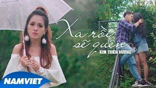 Xa Rồi Sẽ Quên - Kim Thiên Hương (MV 4K OFFICIAL)