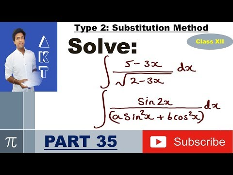 Integration Type 2 : Substitution Method : Part 35