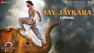 Jay-Jaykara - Lyrical | Baahubali 2 The Conclusion   - YouTube
