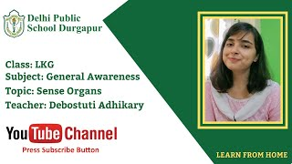 LKG   Teacher - Debostuti Adhikary   General Awareness   Sense Organs   DPS Durgapur
