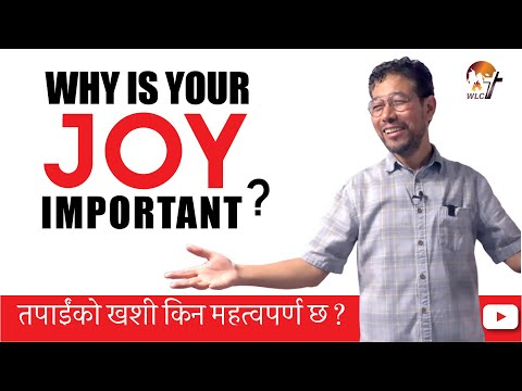 तपाईंको खुशी किन महत्वपूर्ण छ ? Why is your JOY Important?
