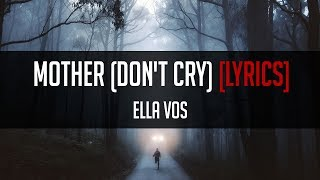 Ella Vos   Mother (Don't Cry) [LYRICS]