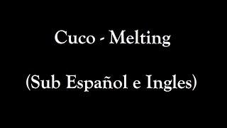 Cuco   Melting (Sub Español E Ingles)