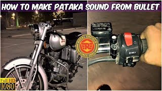 Royal Enfield Classic 350(Bullet Pataka) - How To Make Pataka Sound (Explosion Sound) From Bullet