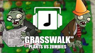 """Grasswalk"" Plants VS Zombies Remix"