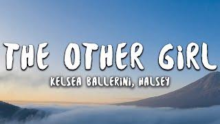 the other girl - Kelsea Ballerini x Halsey