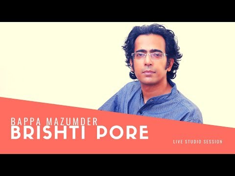 Brishti Pore (Live Studio Session) -  Bappa Mazumder Mp3