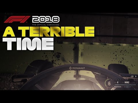 F1 2018 - A TERRIBLE TIME