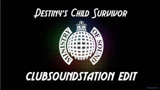 Destiny's Child Survivor Remix - ClubSoundStation