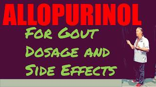 Allopurinol for Gout 100 mg, 300 mg Dosage and Side Effects