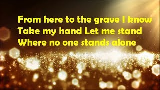 Where no one stands alone LYRICS- GAITHER VOCAL BAND