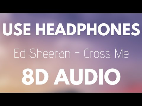 Ed Sheeran - Cross Me (8D AUDIO) Feat. Chance The Rapper & PnB Rock