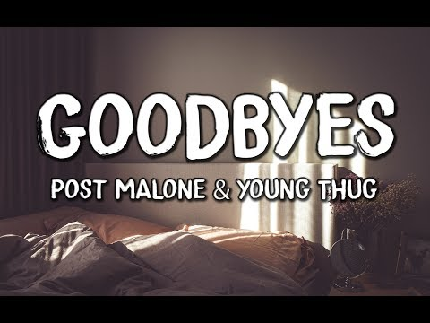 Post Malone - Goodbyes (Lyrics) feat. Young Thug