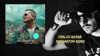 Loco Escrito   Punto (Carlos Rivera Reggaeton Remix)