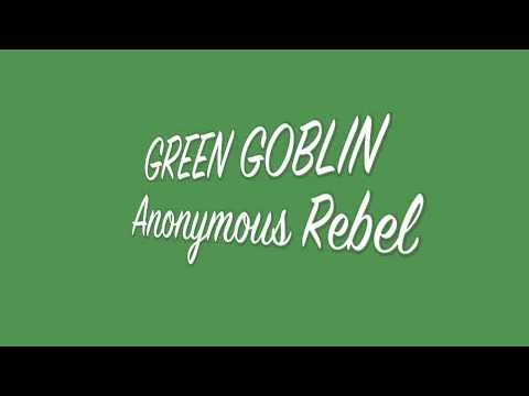 Green Goblin remix ( by: Anonymous Rebel )
