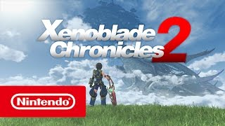 Xenoblade Chronicles 02 - Bande-annonce Nintendo Switch