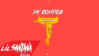 Pa' Romper (Audio) - Lil Santana (Video)