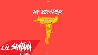 Pa' Romper (Audio) - Lil Santana  (Video)