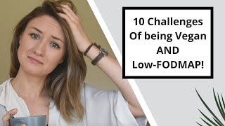Vegan AND Low-FODMAP: The 10 Challenges I've Experienced So Far