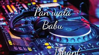 Pan wala babu |cg DJ song