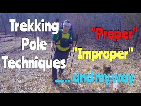How to use trekking poles the proper, improper and …… my way