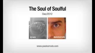 The Soul of Soulful (dj Paulo Arruda feat. dj Ienz)