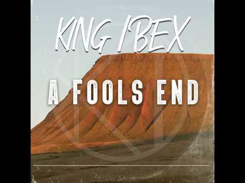 KING IBEX - A Fools End
