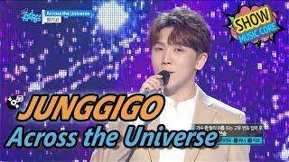 [HOT] JUNGGIGO - Across the Universe, 정기고 - 어크로스 더 유니버스 Show Music core 20170429