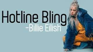 Billie Eilish   Hotline Bling [HD] Lyrics