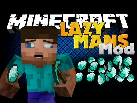 Minecraft Mod - LAZY MAN MOD - MINE LIKE A LAZY STEVE!!
