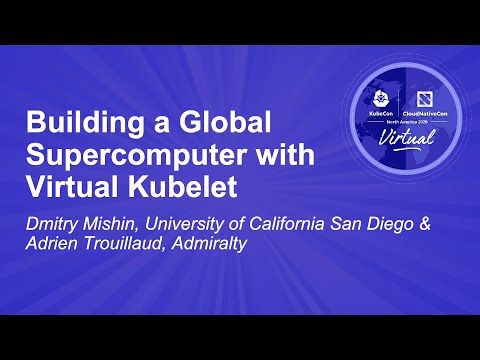Image thumbnail for talk Building a Global Supercomputer with Virtual Kubelet