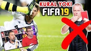 KURAL 1: HİÇ KURAL YOK! | FIFA 19 KURALSIZ MODU