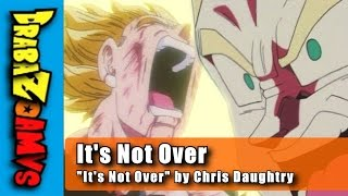 "It's Not Over | DBZ AMV | ""It's Not Over"" by Chris Daughtry"