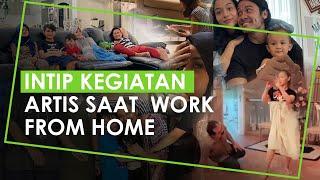 Intip Kegiatan Sederet Artis Indonesia saat Work From Home, Mulai Family Time Hingga Main Tik Tok