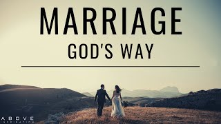 MARRIAGE GODs WAY | Marriage For The Glory Of God - Christian Marriage & Relationship Advice